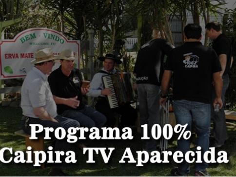 Programa 100% Caipira TV Aparecida