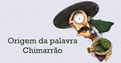 Origem da Palavra Chimarrão